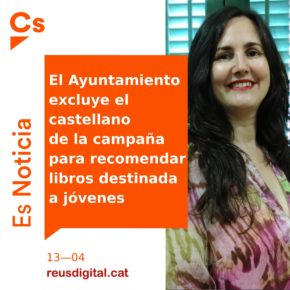 Ciutadans denuncia que el Ayuntamiento de Reus excluye el castellano de la campaña para recomendar libros destinada a los jóvenes