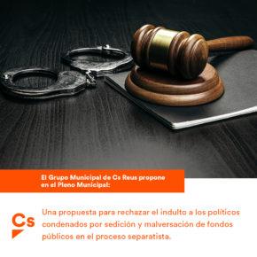 Ciutadans (Cs) presenta en el Ayuntamiento de Reus una moción de rechazo al indulto a los políticos condenados por sedición